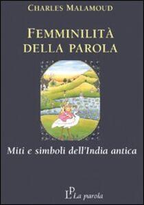 Femminilità della parola. Miti e simboli dell'India antica