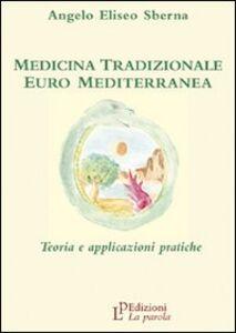 Medicina tradizionale euro mediterranea. Teoria e applicazioni pratiche