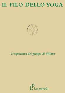 Il filo dello yoga. Lesperienza del gruppo di Milano.pdf