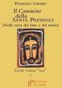 Il cammino della santa presenza. Vol. 3: Gesù come via.