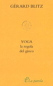 Filippodegasperi.it Yoga. La regola del gioco Image