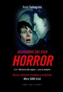 Dizionario dei film horror. Dall'abbraccio del ragno a Zora la vampira