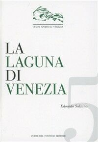 La laguna di Venezia. Il governo di un sistema complesso