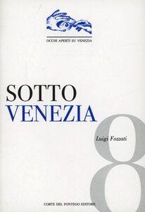 Sotto Venezia. L'archeologia dimenticata