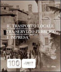 Il trasporto locale tra servizio pubblico e impresa