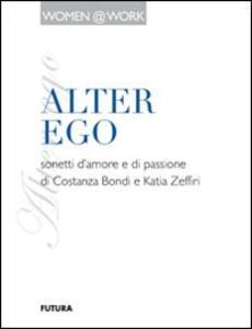 Alter ego. Sonetti d'amore e di passione