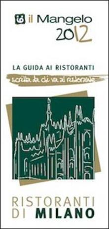 Osteriacasadimare.it Il Mangelo di Milano. Ristoranti 2012 Image