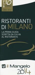 Il Mangelo di Milano. Ristoranti 2014