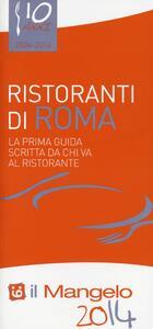Il Mangelo di Roma. Ristoranti 2014