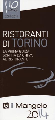 Premioquesti.it Il Mangelo di Torino. Ristoranti 2014 Image