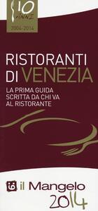 Il Mangelo di Venezia. Ristoranti 2014