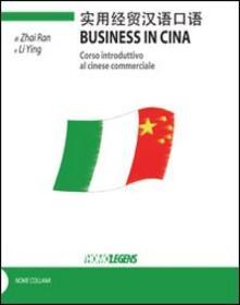 Business in Cina. Corso introduttivo al cinese commerciale.pdf