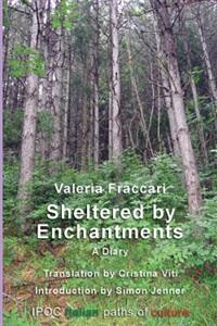 Sheltered by Enchantments A Diary