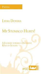 My stomaco hurts! A journey toward a different kind of school