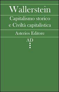 Capitalismo storico e civiltà capitalistica - Wallerstein Immanuel - wuz.it