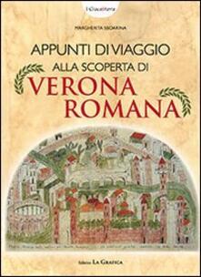 Voluntariadobaleares2014.es Appunti di viaggio alla scoperta di Verona romana. Ediz. illustrata. Con gadget Image
