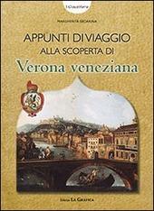 Appunti di viaggio alla scoperta di Verona veneziana. I giocastoria. Con gadget