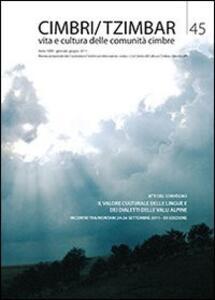 Cimbri-Tzimbar. Vita e culture delle comunità cimbre. Vol. 45