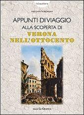 Appunti di viaggio alla scoperta di Verona nell'Ottocento. Con gadget