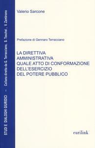 La direttiva amministrativa quale atto di conformazione dell'esercizio del potere pubblico