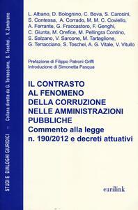 Il contrasto al fenomeno della corruzione nelle amministrazioni pubbliche. Commento alla legge n. 190/2013 e decreti attuativi