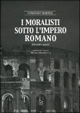 Libro I moralisti sotto l'Impero Romano. Filosofi e poeti Martha Constant