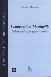 I I campanili di Martinville. Debenedetti tra progetto e destino - Granese Alberto - wuz.it