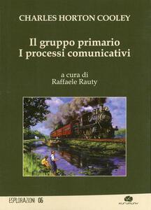 Il gruppo primario. I processi comunicativi