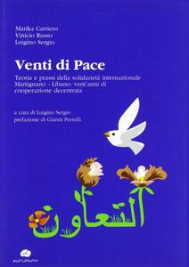 Venti di pace. Teoria e prassi della solidarietà internazionale Martignano-Libano. Vent'anni di cooperazione decentrata. Ediz. multilingue