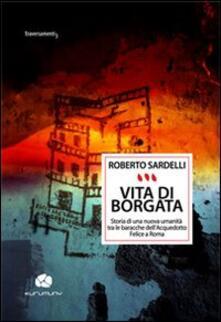 Tegliowinterrun.it Vita di Borgata. Storia di una nuova umanità tra le baracche dell'acquedotto Felice a Roma Image
