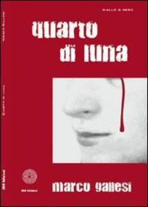Quarto di luna - Marco Gallesi - copertina