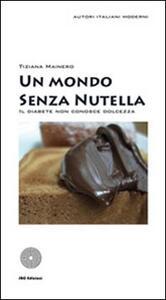 Un mondo senza Nutella. Il diabete non conosce dolcezza