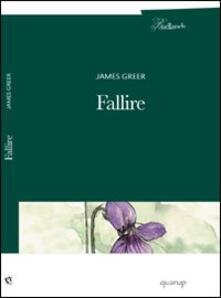 Fallire - James Greer - copertina