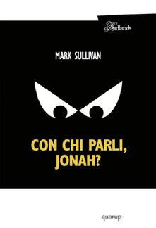 Con chi parli, Jonah? - Mark Sullivan - copertina