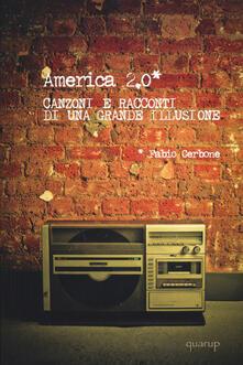 America 2.0. Canzoni e racconti di una grande illusione - Fabio Cerbone - copertina