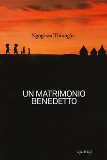 Un matrimonio benedetto - Thiong'o Ngugi Wa - copertina