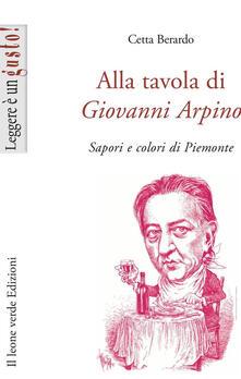 Alla tavola di Giovanni Arpino. Sapori e colori del Piemonte.pdf
