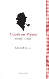 A tavola con Maigret. Intrighi e intingoli copertina