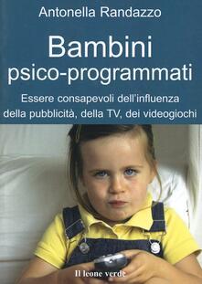 Promoartpalermo.it Bambini psicoprogrammati, essere consapevoli dell'influenza della pubblicità, della Tv, dei videogiochi Image