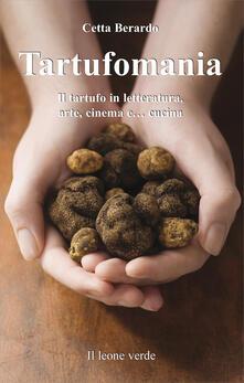 Antondemarirreguera.es Tartufomania. Un percorso attraverso la letteratura, l'arte, il cinema e le ricette dagli antichi ad oggi Image