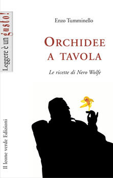 Listadelpopolo.it Orchidee a tavola. Le ricette di Nero Wolfe Image