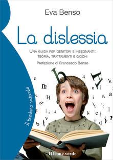 La dislessia. Una guida per genitori e insegnanti: teoria, trattamenti e giochi.pdf