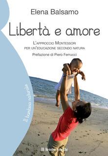Charun.it Libertà e amore. L'approccio montessoriano per un'educazione secondo natura Image