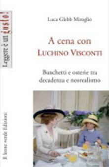 Chievoveronavalpo.it A cena con Luchino Visconti. Banchetti e osterie tra decadenza e neorealismo Image