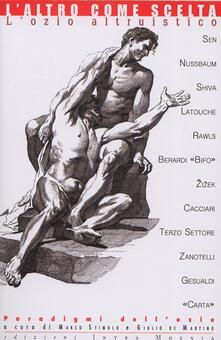 L' altro come scelta. L'ozio altruistico - Giulio De Martino - copertina