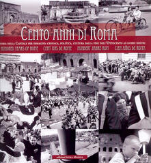 Milanospringparade.it Cento anni di Roma. Ediz. multilingue Image