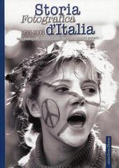 Storia fotografica d'Italia (1986-2008). Tangentopoli, movimenti giovanili, nuovi poteri. Vol. 5