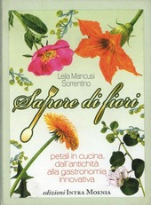 Sapore di fiori. Petali in cucina, dall'antichita alla gastronomia innovativa