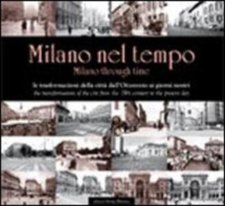 Milano nel tempo. Ediz. italiana e inglese