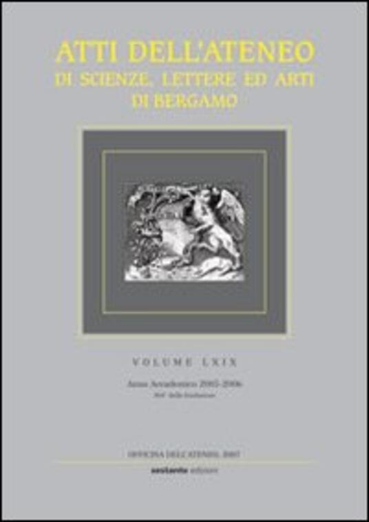 Atti dell'Ateneo di scienze, lettere ed arti di Bergamo. Vol. 69 - copertina